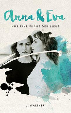 Anna & Eva - Nur eine Frage der Liebe lesbisch