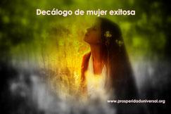DECÁLOGO DE MUJER EXITOSA - TENGO EL DOBLE PODER DE ATRACCÓN - TENGO EL PODER DE LA FEMINIDAD - PROSPERIDAD UNIVERSAL - www.prosperidaduniversal.org