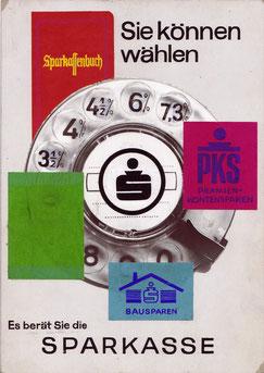 Sie können wählen. Sparkassenbuch, Wertpapiere, PKS, Bausparen. Wir beraten Sie gerne . Sparkasse. (Plakat-Entwurf umgestzt 1967).