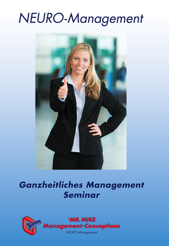 Flyer,Ganzheitliches Management,Neuromanagement,Mr.Mike Management,Seminar