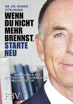 Wenn Du nicht mehr brennst - schreibe ein Buch. Cover von Rainer Zitelmanns Biografie