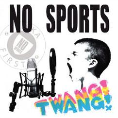 NO SPORTS - Twang!