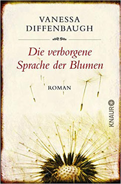 Entwicklungsroman: Die Verborgene Sprache der Blumen - Vanessa Diffenbaugh #Bücher #Blumen #Liebe