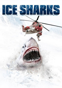 Ice Sharks - Requins Des Glaces - 2016 / Science-Fiction / Animal Tueur