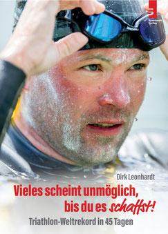 Triathlonbuch: Vieles scheint unmöglich, bis du es schaffst