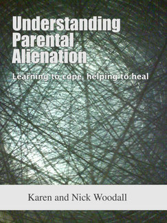 Understanding Parental Alienation - Karen Woodall and Nick Woodall