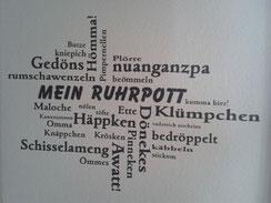 Ruhrpottwörter (oder auch andere Dialekte) als Wandgemälde. Unheimlich wirkungsvoll.