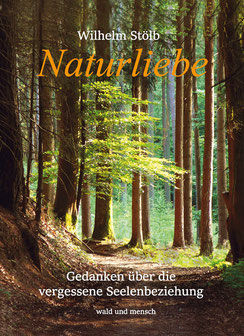 Naturliebe - das Buch führt zu einem tieferen Naturverständnis, das die gesamte Welt, die spirituelle Dimension und nicht zuletzt die eigene, menschliche Natur einschließt.