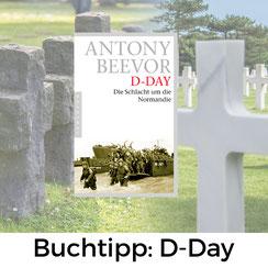 Buchtipp: Antony Beevor - D-Day, Schlacht um die Normandie