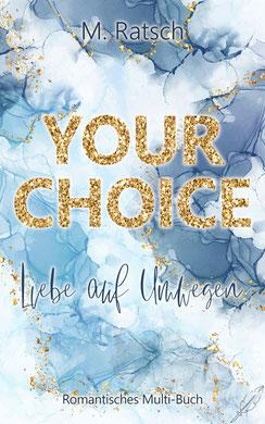 """Buchcover """"Your Choice - Liebe auf Umwegen"""", dem romantischen Multi-eBook von Melissa Ratsch"""