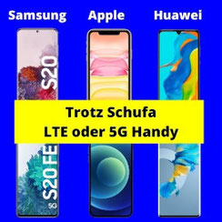 Trotz Schufa Handy kaufen - Handyvertrag mit LTE oder 5G Smartphone bestellen