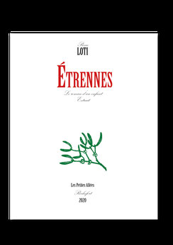 Pierre Loti, Etrennes, cadeaux, Noël, Christmas, Presents, New Year's Eve, Réveillon, Les petites allées, Le roman d'un enfant,Typographie