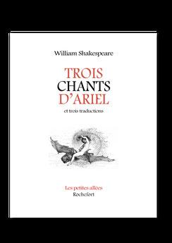Trois chants d'Ariel, William Shakespeare, et trois traductions