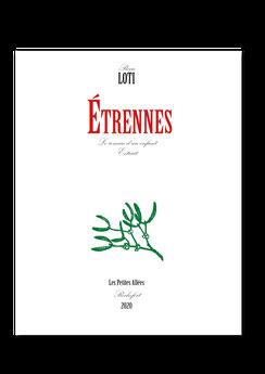 Pierre Loti, Etrennes, Noel, cadeaux, les petites allees, typographie, litteraure