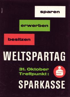 Plakat: Sparen erwerben besitzen. Weltspartag 31. Oktober Treffpunkt Sparkasse (Textplakat, Traimer von 1962).