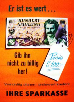 Er ist es wert ... 100 Schilling. Gib ihn nicht zu billig her. vernünftig planen - preiswert kaufen! Ihre Sparkasse (Plakat 84 x 60 cm um 1963).