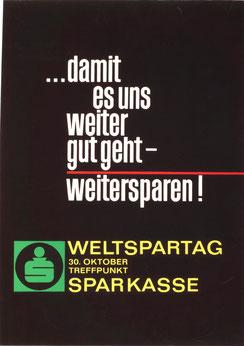 Damit es uns weiter gut geht - weitersparen! Plakat zum Weltspartag 1964
