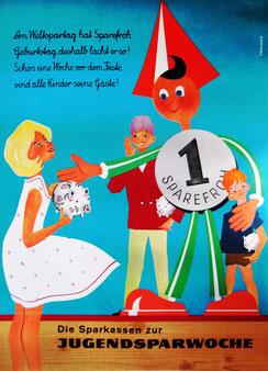 Sparefroh Poster: Am Weltspartag hat Sparefroh Geburtstag, deshalb lacht er so! Plakat zur Jugendsparwoche um 1957