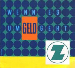 Wenn es um Geld geht Z (Plakat 37 x 32 cm der Zentralsparkasse um 1963).