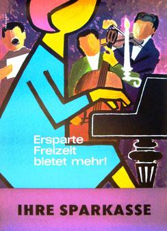 Imagewerbung der Sparkasse. Ersparte Freizeit bietet mehr (Klavierspielerin) (Plakate 84 x 62  cm um 1965).