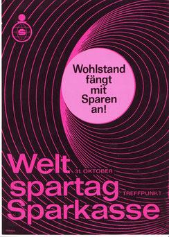 Wohlstand fängt mit Sparen an! Plakat zum Weltspartag 1965. (83x60).