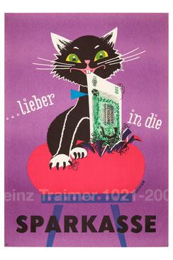 Lieber in die Sparkasse. Katze zerfetzt 100-Schilling-Banknote. Werbung für das Sparkassenbuch. (Sparkassenwerbung, Plakat 83x60).