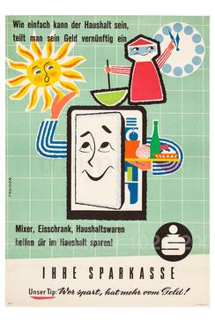 Wie einfach kann der Haushalt sein, teilt man sein Geld vernünftig ein (Haushaltsgeräte) Plakat der Sparkasse (Sparerziehung) um 1958 (83x60).