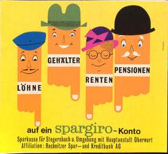 Löhne, Gehälter, Renten, Pensionen auf ein spargiro-Konto. Sparkasse für Stegersbach u. Umgebung mit Hauptanstalt Oberwart. Affilation: Rechnitzer Spar- und Kreditbank AG.