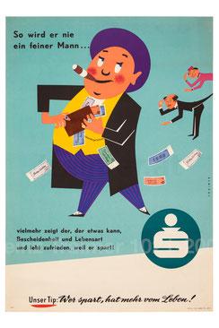 So wird er nie ein feiner Mann ... (Prasser, Geldverschwender, Neureicher) Plakat der Sparkasse um 1957 (83x60).