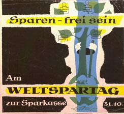 Sparen - frei sein. Am Weltspartag zur Sparkasse. 31.10.1955 (Plakat 37 x 32 cm).