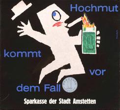 Hochmut kommt vor dem Fall! Sparkasse Amstetten. (100-Schilling-Banknote, Geld verbrennen, Plakat 37x32).