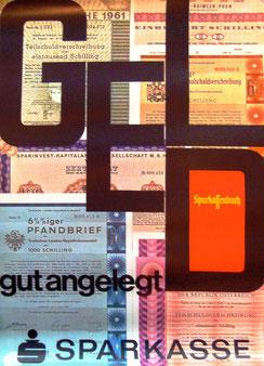 Geld gut angelegt. Sparkassenbuch vor Fotomontage mit Schuldverschreibungen . Plakat  1967.