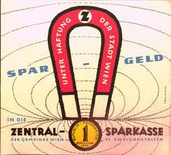 Spargeld in die Zentralsparkasse. Unter Haftung der Stadt Wien. Zentralsparkasse der Gemeinde Wien - 41 Zweiganstalten (Plakat 1959, 37 x 32 cm).