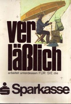 Verläßlich arbeitet unterdessen für Sie Sparkasse (Angler am See) (Plakat-Entwurf Din A4 für 1967/68).