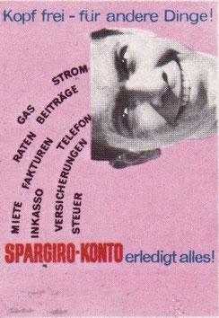 Kopf frei - für andere Dinge! Spargiro-Konto erledigt alles! Werbung für das Girokonto. Plakat von 1964.