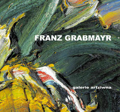 Grabmayr Franz Ausstellungskatalog 2016 - galerie artziwna