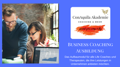 Business Coaching Ausbildung. Coaching Akademie ConAquila GmbH