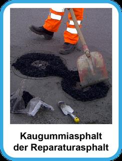 Der Kaugummiasphalt® ist ein langfristig lagerbarer Kaltasphalt, der ideal für die schnelle und hochwertige Reparatur von Straßenschäden. Sofort befahrbar!