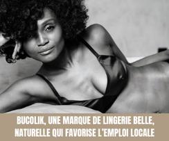 BUCOLIK, une marque de LINGERIE BELLE, NATURELLE qui favorise l'emploi locale