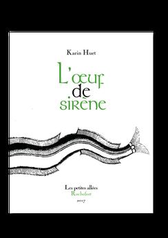 Les petites allées, L'œuf de sirène, Karin Huet