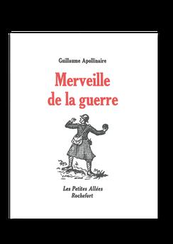 Les petites allées, Merveille de la guerre, Guillaume Apollinaire