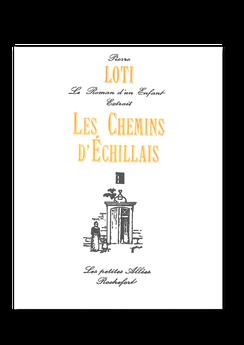Les petites allées, Les chemins d'Echillais, Pierre Loti