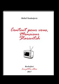 Les petites allées, Content pour vous Monsieur Starévitch, Michel Teodosijevic