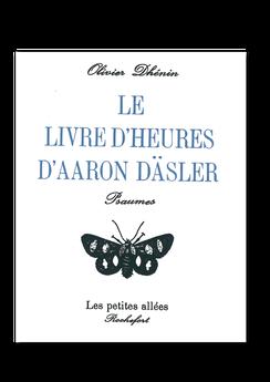 Les petites allées, Le livre d'heures d'Aaron Däsler, Olivier Dhénin
