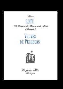 Les petites allées, Veuves de pêcheurs, Pierre Loti