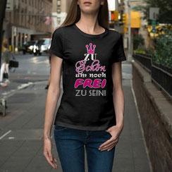 JGA-Shirt für Frauen Zu schön um noch frei zu sein