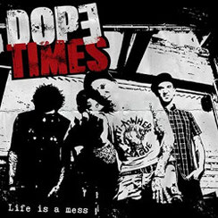DOPE TIMES - Life is a mess