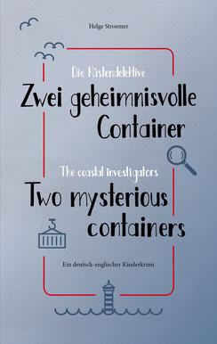 Helge Stroemer, Die Küstendetektive, Zwei geheimnisvolle Container, The coastal investigantors, Two mysterious containers