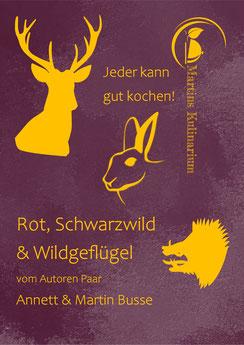 E-Book Kochbuch Wildgeflügel, Rot & Schwarzwild sowie Grillen-als Pdf zum Download  Verfügbar