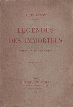 Couverture. Louis Laloy (1874-1944) : Légendes des Immortels. Société des Trente, Albert Messein, éditeur, Paris, 1922, 110 pages.